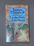 Up the Walls of the World (Pan science fiction) (0330259172) by Tiptree, James