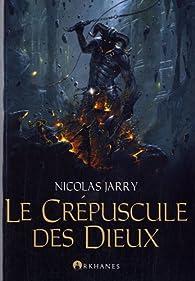 Le Crépuscule des Dieux par Nicolas Jarry