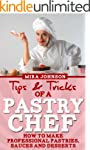 Tips and Tricks Of A Pastry Chef: How...