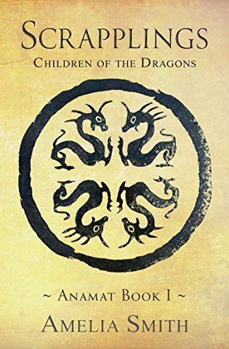 Scrapplings, Children of the Dragons by Amelia Smith
