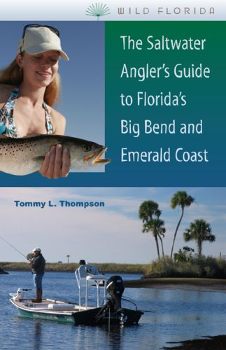 The Saltwater Angler's Guide to Florida's Big Bend and Emerald Coast (Wild Florida)