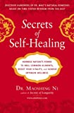 Secrets of Self-Healing: Harness Natures Power to Heal Common Ailments, Boost Your Vitality,and Achieve Optimum Wellness