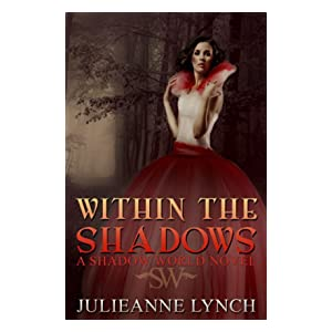 Within the Shadows (A Shadow World Novel Book 1)