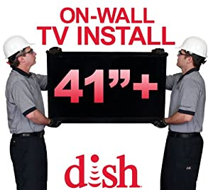 On-Wall TV Install for TVs 41-inches or Larger by Dish