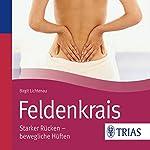 Feldenkrais: Starker Rücken - bewegliche Hüften (REIHE, Hörbuch Gesundheit) | Birgit Lichtenau
