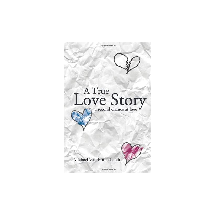 A True Love Story A Second Chance at Love (9781426928901