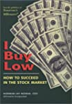 I Buy Low: How To Succeed In The Stoc...