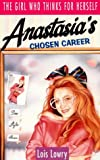 Anastasia's Chosen Career (0006730124) by Lois Lowry