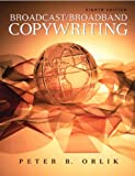 Broadcast/Broadband Copywriting (8th Edition) (0205674526) by Orlik, Peter B.