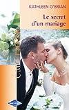 echange, troc Kathleen O'Brien - Le secret d'un mariage
