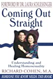 Coming Out Straight: Understanding and Healing Homosexuality (1886939470) by Cohen, Richard