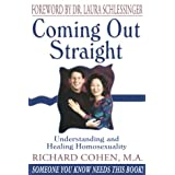 Coming Out Straight: Understanding and Healing Homosexualityby Richard Cohen