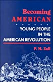Becoming American: Young People in the American Revolution