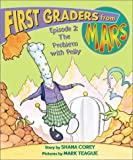 The Problem with Pelly (First Graders from Mars) (0439266327) by Corey, Shana