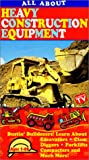 All About Heavy Construction Equipment [VHS]