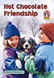 Hot Chocolate Friendship (Alex Series 3) (078143257X) by Simpson, Nancy