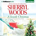 A Seaside Christmas: A Chesapeake Shores Novel, Book 10 (       UNABRIDGED) by Sherryl Woods Narrated by Christina Traister