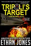 Tripoli's Target (Justin Hall # 2) (English Edition)