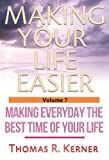 img - for Making Your Life Easier - Making Everyday the Best Time of Your Life book / textbook / text book