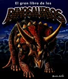 El Gran Libro de los Dinosaurios (Spanish Edition)