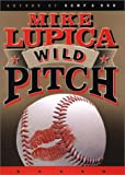 Wild Pitch (0399149279) by Lupica, Mike