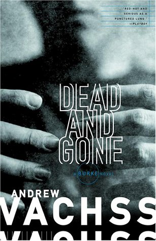 Dead and Gone: A Burke Novel, Andrew Vachss