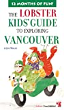The Lobster Kids' Guide to Exploring Vancouver (Kids' City Explorer Series)