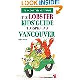 Lobster Kids' Guide To Exploring Vancouver (Kids' City Explorer Series)