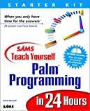 Sams Teach Yourself Palm Programming in 24 Hours (0672316110) by Gavin Maxwell