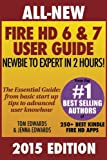 All New Fire HD 6 & 7 User Guide - Newbie to Expert in 2 Hours!