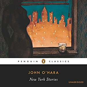 The New York Stories | [John O'Hara, Steven Goldleaf (editor, introduction), E. L. Doctorow (foreword)]