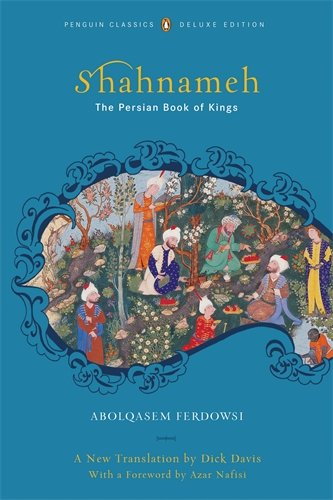 The Shahnameh: The Persian Book of Kings