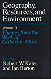img - for Geography, Resources and Environment, Volume 2: Themes from the Work of Gilbert F. White (Themes from the Work of Gilbert F. White, Vol 2) (v. 2) book / textbook / text book