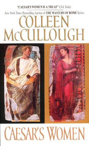 Caesar's Women (Masters of Rome Series), COLLEEN MCCULLOUGH