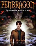 Pendragon (The Guide to the Territories of Halla ) (1416900144) by MacHale, D.J.