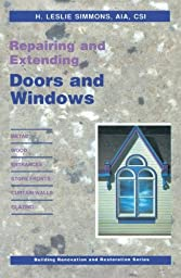 Repairing and Extending Doors and Windows (Building Renovation and Restoration Series)
