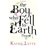 The Boy Who Fell To Earthby Kathy Lette
