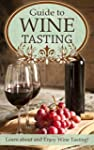 Guide to Wine Tasting: Learn about an...
