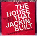 The House That Jackin' Built - The Roots Of 80'S Chicago