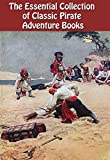 img - for THE ESSENTIAL COLLECTION OF 27 CLASSIC PIRATE BOOKS: ROBINSON CRUSOE, CAPTAIN SINGLETON, CAPTAIN BRAND, TREASURE ISLAND, KIDNAPPED, THE FROZEN PIRATE, CAPTAIN BLOOD, AND MANY MORE... book / textbook / text book