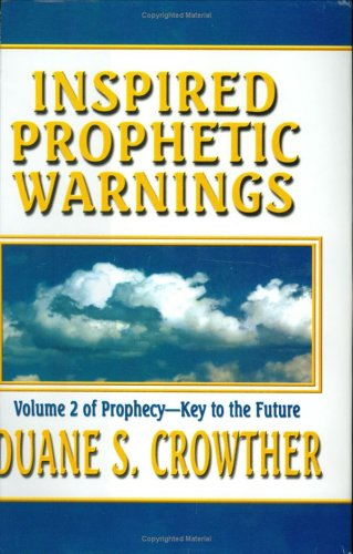 Inspired Prophetic Warnings: Book of Mormon Prophecies About America's Future, DUANE S CROWTHER