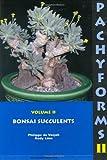 Pachyforms 2: Bonsai Succulents