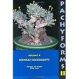 Pachyforms 2: Bonsai Succulents ~ Philippe de Vosjoli...