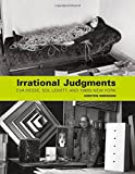 img - for Irrational Judgments: Eva Hesse, Sol LeWitt, and 1960s New York book / textbook / text book