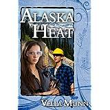 Alaska Heat ~ Vella Munn