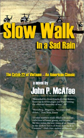 Slow Walk in a Sad Rain: The Catch-22 of Vietnam: John P. McAfee, Pat Roberts: 9781570901775: Amazon.com: Books