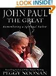 John Paul the Great: Remembering a Sp...