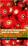 img - for Tips and Tricks for Creating and Caring for your Garden book / textbook / text book