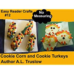 Cookie Corn and Cookie Turkeys (Easy Reader Crafts Book 12)