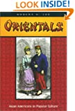 Orientals:  Asian Americans in Popular Culture